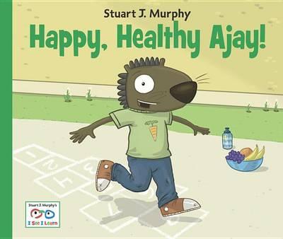 Happy, Healthy Ajay! (Hardback)