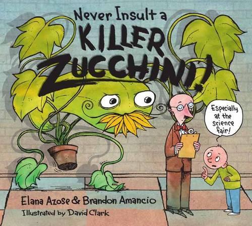 Never Insult A Killer Zucchini (Hardback)