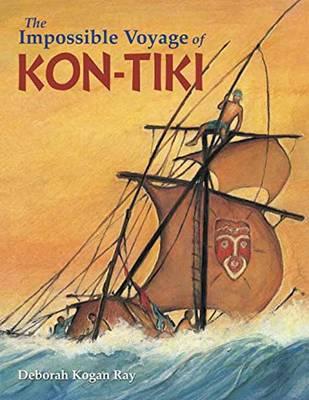The Impossible Voyage Of Kon-Tiki (Hardback)
