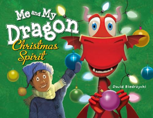 Me And My Dragon: Christmas Spirit (Hardback)