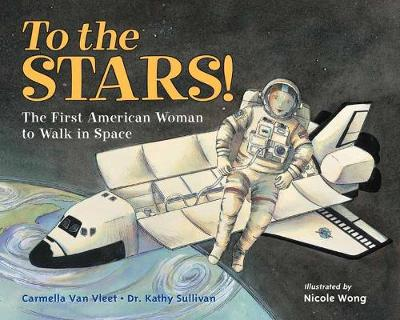 To the Stars!: The First American Woman to Walk in Space (Paperback)