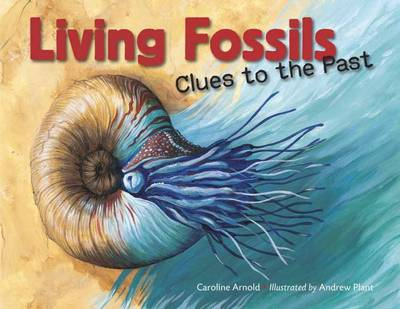 Living Fossils: Clues to the Past (Hardback)