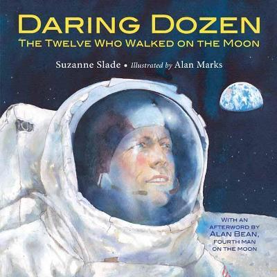 Daring Dozen - The Twelve Who Walked on the Moon (Hardback)