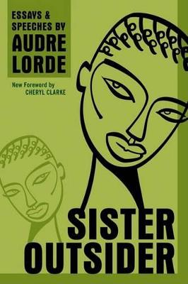 Sister Outsider: Essays and Speeches (Paperback)