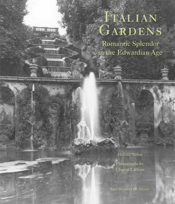 Italian Gardens: Romantic Splendor in the Edwardian Age (Hardback)