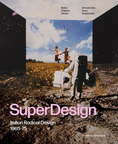 Superdesign: Italian Radical Design 1965-75 (Paperback)