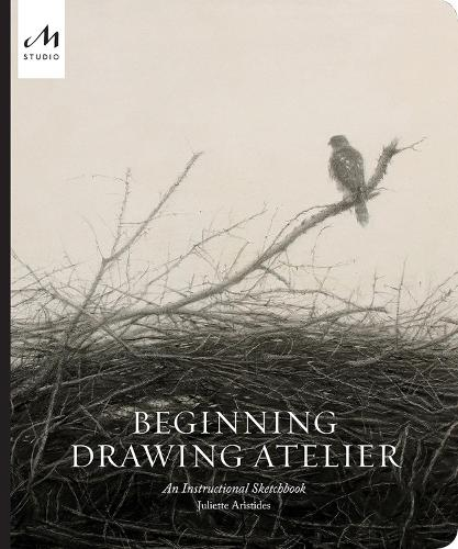 Beginning Drawing Atelier: An Instructional Sketchbook (Hardback)