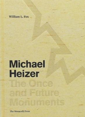 Michael Heizer: The Once and Future Monuments (Hardback)
