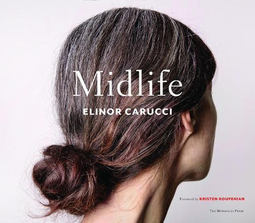 Midlife: Photographs by Elinor Carucci (Hardback)