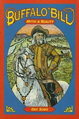 Buffalo Bill: Myth & Reality (Hardback)
