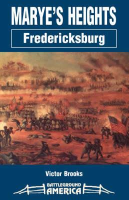 Marye's Heights: Fredericksburg (Paperback)