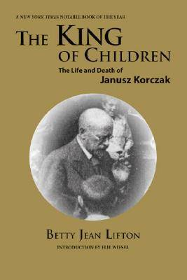 The King of Children: The Life and Death of Janusz Korczak (Paperback)