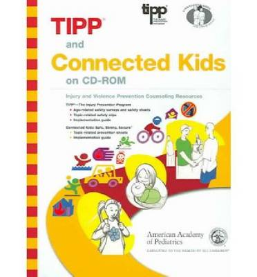 TIPP and Connected Kids on CD-ROM: Injury and Violence Prevention Counseling Resource (CD-ROM)