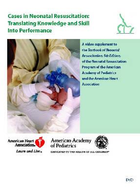 NRP Video on DVD: Cases in Neonatal Resuscitation (DVD)