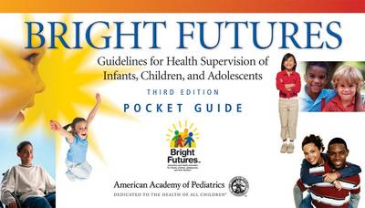 Bright Futures Pocket Guide: Guidelines for Health Supervision of Infants, Children, and Adolescents (Spiral bound)