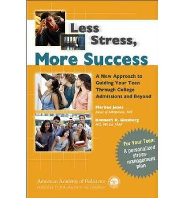 Less Stress, More Success: A New Approach to Guiding Your Teen Through College Admissions and Beyond (Paperback)