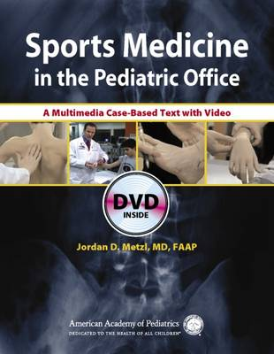 Sports Medicine in the Pediatric Office: A Multimedia Case-Based Text with Video (Paperback)