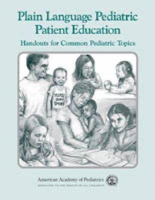 Plain Language Pediatric Patient Education: Handouts for Common Pediatric Topics