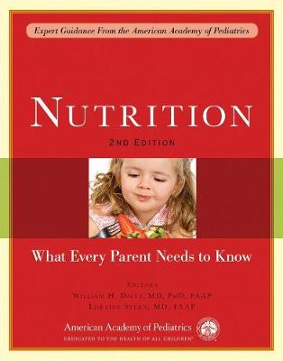 Nutrition: What Every Parent Needs to Know (Paperback)