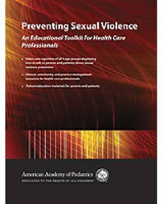 Preventing Sexual Violence: An Educational Toolkit on CD-ROM for Health Care Professionals (CD-ROM)