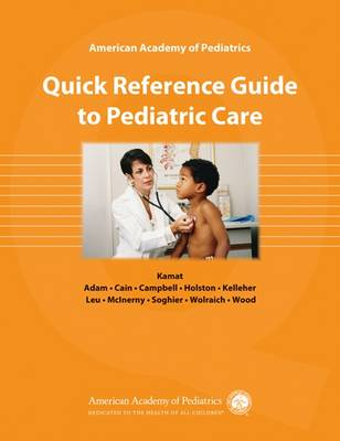 AAP Quick Reference Guide to Pediatric Care (Hardback)