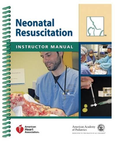 Neonatal Resuscitation Instructor Manual (Spiral bound)