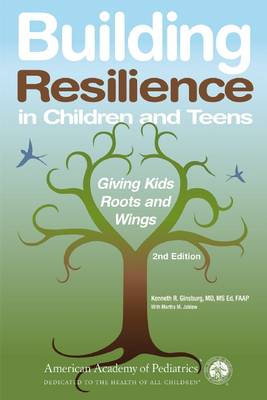 Building Resilience in Children and Teens: Giving Kids Roots and Wings (Paperback)