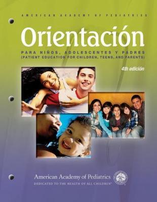 Orientacion Para Ninos, Adolescentes y Padres (Patient Education for Children, Teens, and Parents): Patient Education Compendium (Paperback)