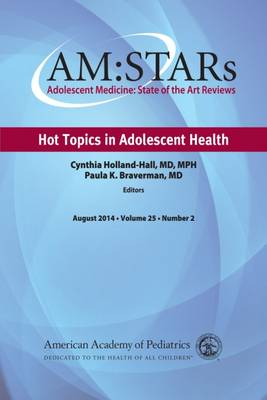 AM:STARs: Hot Topics in Adolescent Health - AM:STARs: Adolescent Medicine: State of the Art Reviews (Paperback)