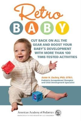 Retro Baby: Cut Back on All the Gear and Boost Your Baby's Development With More Than 100 Time-tested Activities (Paperback)