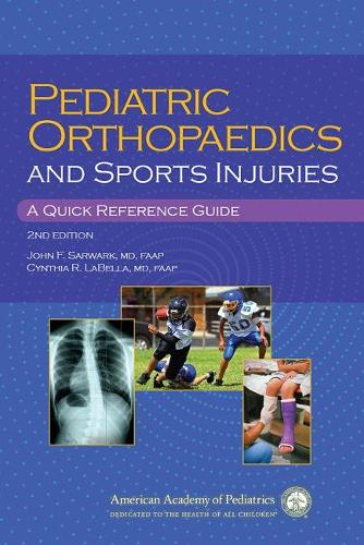 Pediatric Orthopaedics and Sports Injuries: A Quick Reference Guide (Paperback)