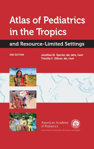 Atlas of Pediatrics in the Tropics and Resource-Limited Settings (Hardback)