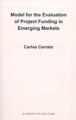 Model for the Evaluation of Project Funding in Emerging Markets (Paperback)