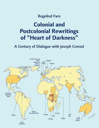 Colonial and Postcolonial Rewritings of Heart of Darkness: A Century of Dialogue with Joseph Conrad (Paperback)