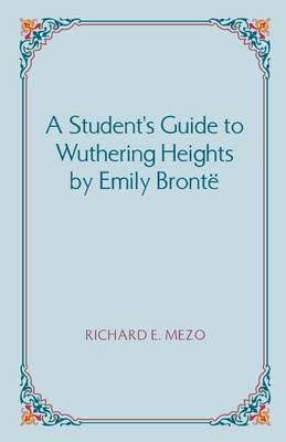 A Student's Guide to Wuthering Heights by Emily Bronte (Paperback)