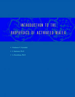 Introduction to the Biophysics of Activated Water (Paperback)