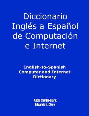 English-To-Spanish Computer and Internet Dictionary (Paperback)