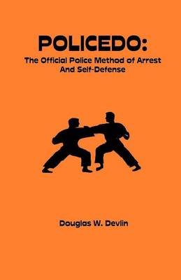Policedo: The Official Police Method of Arrest and Self-Defense (Paperback)