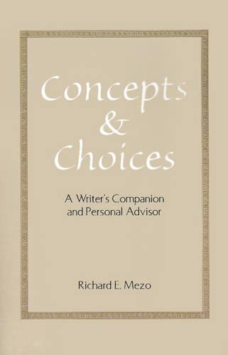 Concepts and Choices: A Writer's Companion and Personal Advisor (Paperback)