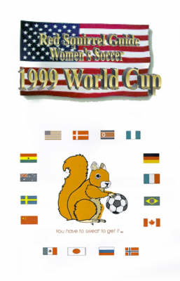 Red Squirrel Guide to Women's Soccer 1999 World Cup (Paperback)