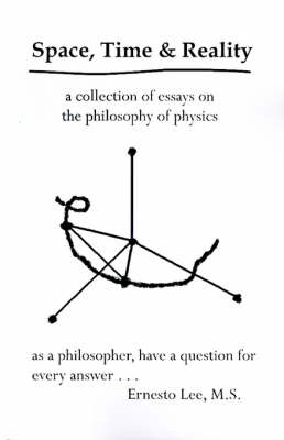 Space, Time and Reality: Todays Philosophy...Tomorrows Physics (Paperback)