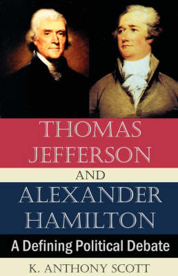 andrew hamilton vs thomas jefferson Get an answer for 'what are the similarities between jackson and jefferson' and find what are the similarities between jackson and of thomas jefferson.