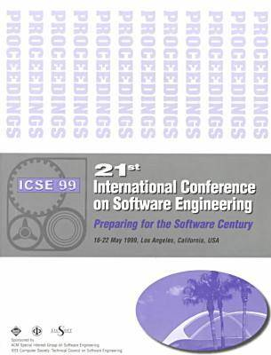 Proceedings of the 1999 International Conference on Software Engineering (Paperback)