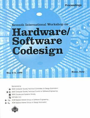 1999 IEEE 7th International Workshop on Hardware/Software Codesign (Paperback)
