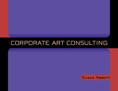 Corporate Art Consulting (Paperback)