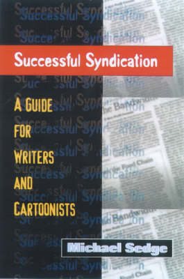 Successful Syndication: A Guide for Writers and Cartoonists (Paperback)