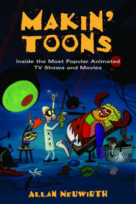 Making Toons: Inside the Most Popular Animated TV Shows and Features (Paperback)