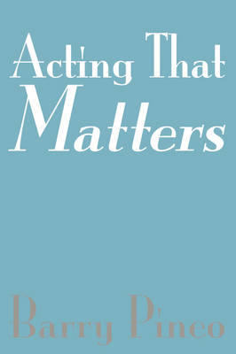 Acting That Matters (Paperback)