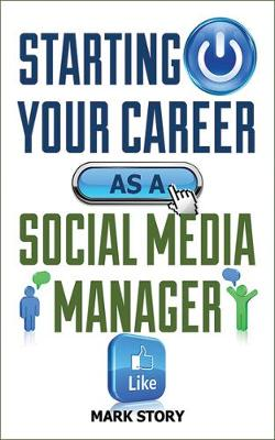 Starting Your Career as a Social Media Manager (Paperback)