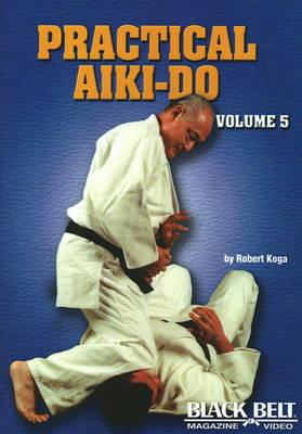 Practical Aiki-Do, Vol. 5: Volume 5 (DVD video)